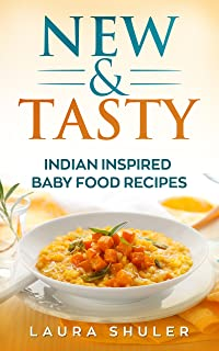 """Baby Food:  New, Nutritious, Tasty, Vegan And Vegetarian Indian Baby Food Recipes For Infants And Toddlers """"3 Months To 2 Years"""" (International Food Recipes, Indian Baby Food Recipes)"""