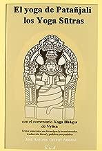 El yoga de Patánjali : los yogas sutras