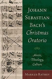 Johann Sebastian Bach's Christmas Oratorio: Music, Theology, Culture