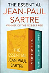 The Essential Jean-Paul Sartre: The Emotions and Essays in Aesthetics Kindle Edition