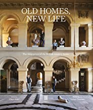 Old Homes, New Life: The Resurgence of the British Country House PDF