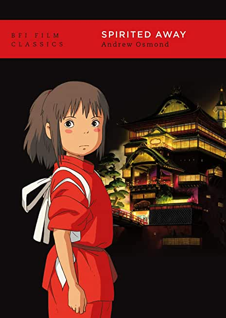 Spirited Away (BFI Film Classics) (English Edition)