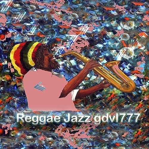 Reggae Jazz by gdvl777 on Amazon Music - Amazon com