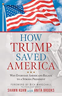 How Trump Saved America: Why Everyday Americans Relate to a Strong President (English Edition)