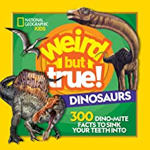 Weird But True! Dinosaurs: 300 Dino-Mite Facts to Sink Your Teeth Into PDF
