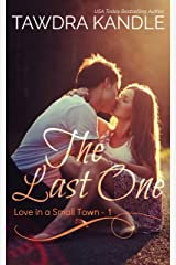 The Last One (Love in a Small Town Book 1) Kindle Edition