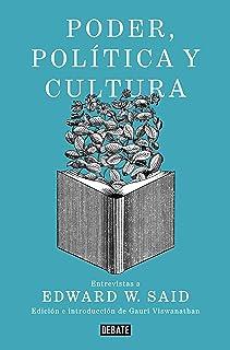 Poder, política y cultura: Entrevistas a Edward W. Said (Ensayo y Pensamiento)