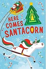 Here Comes Santacorn Board book