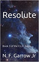 Resolute: Book 3 of the E.L.F. Saga (English Edition)