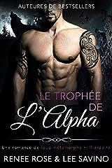 Le Trophée de l'Alpha (Alpha Bad Boys t. 3) Format Kindle