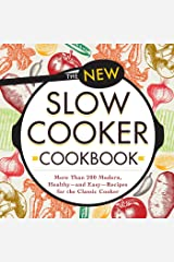 The New Slow Cooker Cookbook: More than 200 Modern, Healthy--and Easy--Recipes for the Classic Cooker Kindle Edition