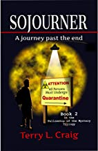 SOJOURNER: A journey past the end (Fellowship of the Mystery Book 2)