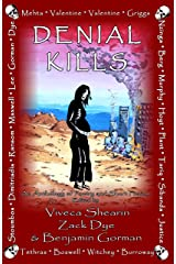 Denial Kills: An Anthology of Poetry and Short Fiction Kindle Edition