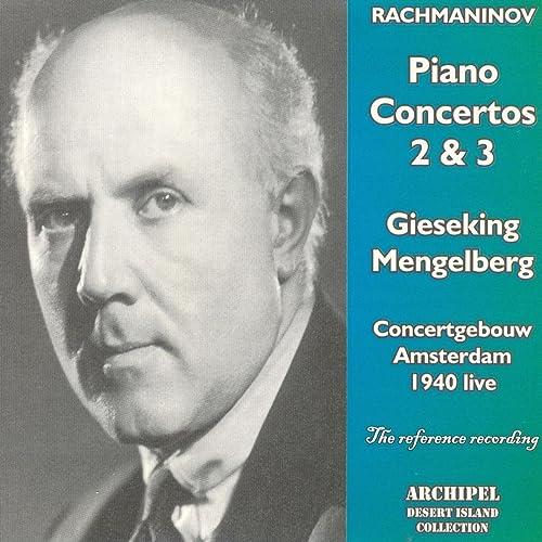 Rachmaninov : Piano Concertos Nos 2 & 3 (Amsterdam 1940 Live)