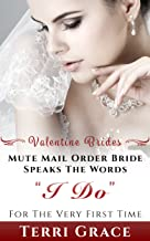 Mute Mail Order Bride Speaks The Words I Do For The Very First Time (Valentine Brides Book 2)