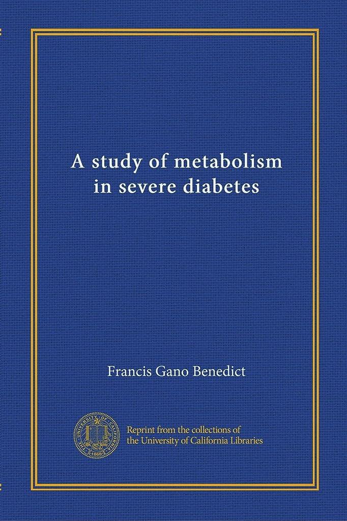 時計回り政治家の奨励しますA study of metabolism in severe diabetes