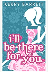 I'll Be There For You (Could It Be Magic?, Book 4) (English Edition) Format Kindle