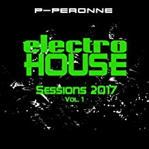 Electro House Sessions 2017, Vol. 1