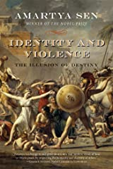 Identity and Violence: The Illusion of Destiny (Issues of Our Time) Kindle Edition