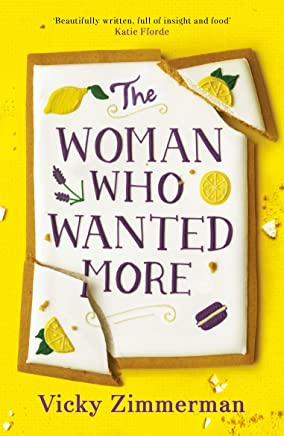The Woman Who Wanted More: 'Beautifully written, full of insight and food' Katie Fforde (English Edition)
