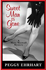 Sweet Man Is Gone (A Maxx Maxwell Mystery Book 1) Kindle Edition