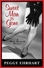 Sweet Man Is Gone (A Maxx Maxwell Mystery Book 1)