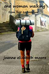 one woman walking: from fear to freedom Kindle Edition