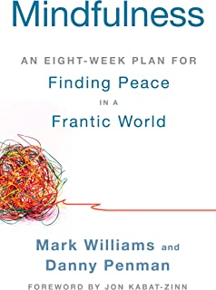 Mindfulness: An Eight-Week Plan for Finding Peace in a Frantic World (English Edition)