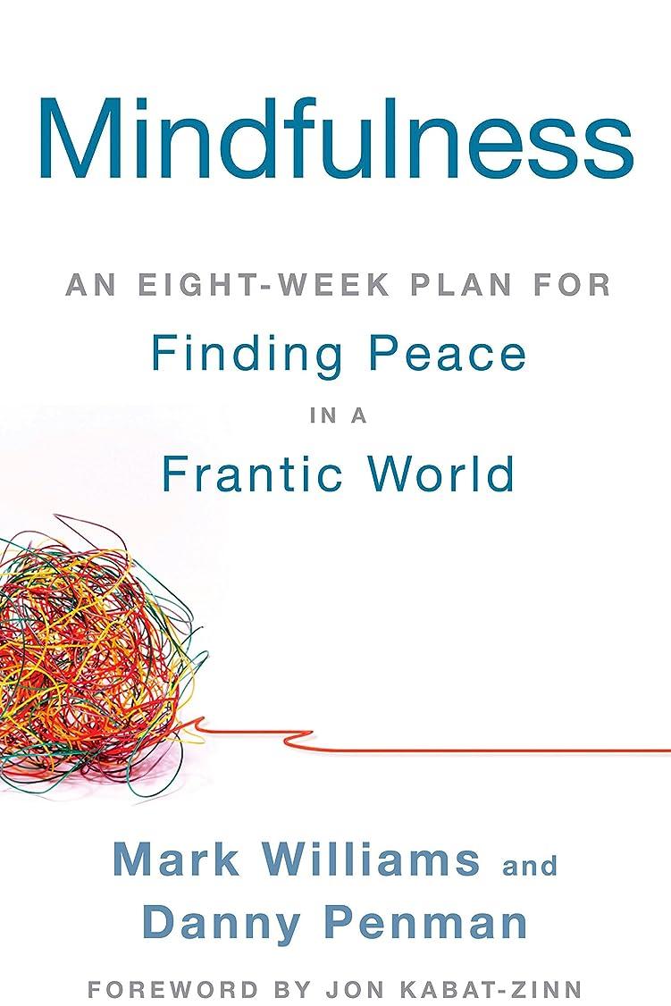 名門すきひばりMindfulness: An Eight-Week Plan for Finding Peace in a Frantic World (English Edition)
