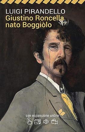Giustino Roncella nato Boggiòlo. Con espansione online (annotato) (I Grandi Classici della Letteratura Italiana Vol. 40)