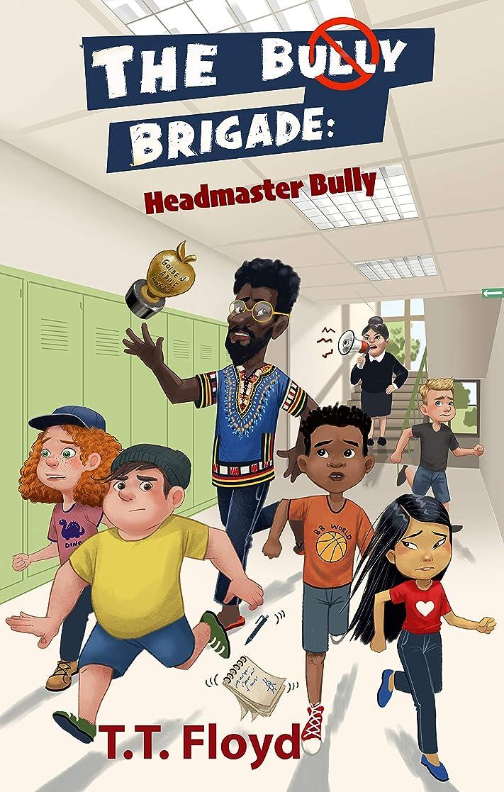 昼間チロラテンThe Bully Brigade: Headmaster Bully (English Edition)