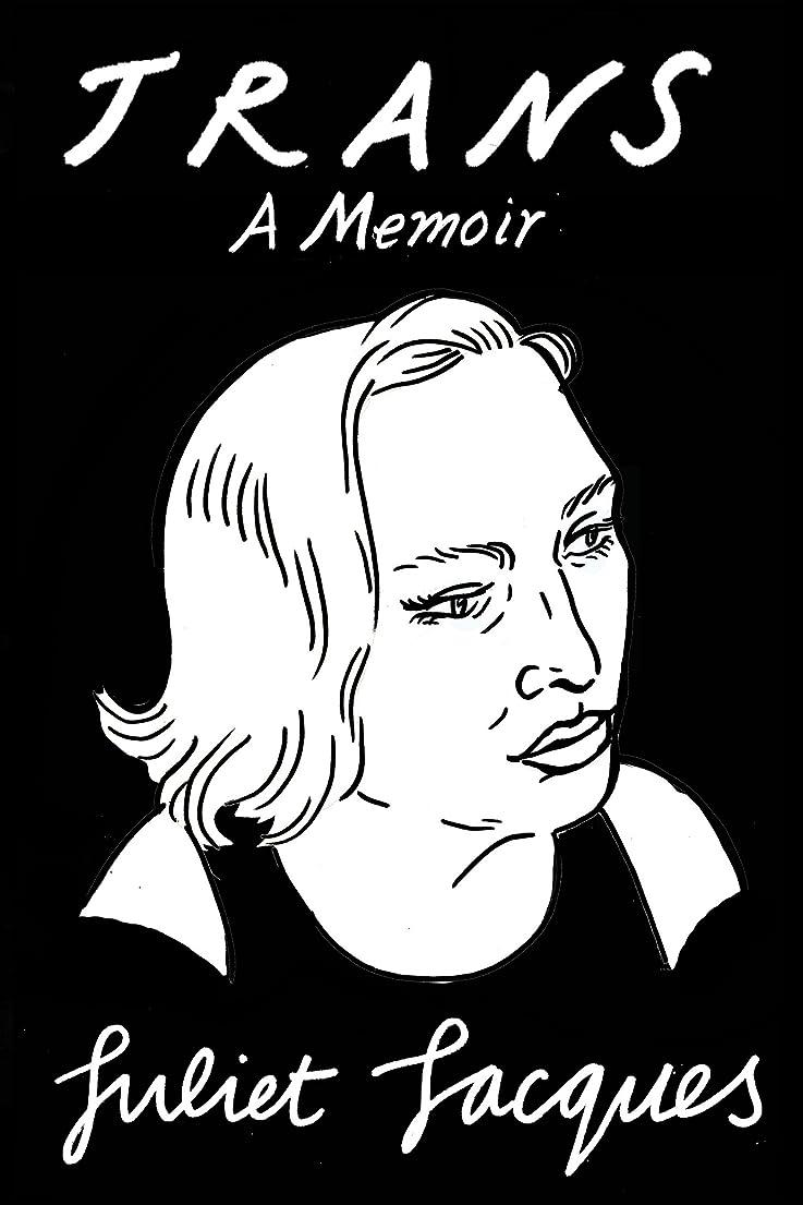 超音速リーチ好奇心盛Trans: A Memoir (English Edition)