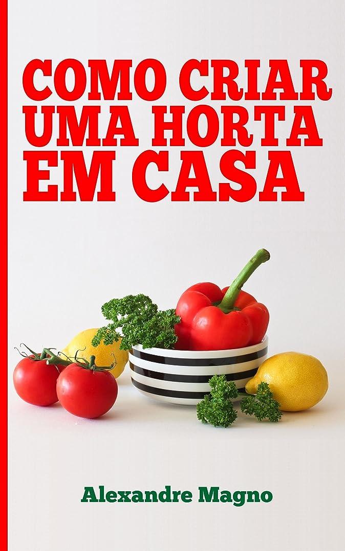マウントバンクみなす証言するComo criar uma horta em casa (Portuguese Edition)