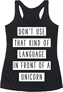 LookHUMAN Don't Use That Kind of Language in Front of a Unicorn Heathered Black Women's Racerback Tank