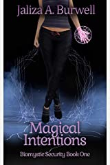 Magical Intentions (Biomystic Security Book 1) Kindle Edition