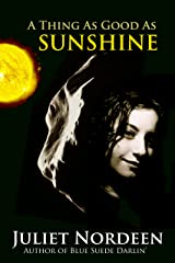 A Thing As Good As Sunshine Kindle Edition