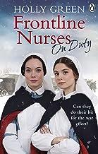 Frontline Nurses On Duty: A moving and emotional historical novel (Frontline Nurses Series) (English Edition)