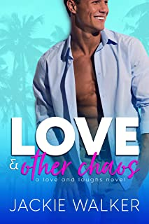 Love & Other Chaos: A Friends-to-Lovers & Teacher/Parent Rom Com (Love and Laughs Book 1)
