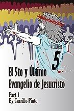 El 5to y Ultimo Evangelio de Jesucristo (Part 1)
