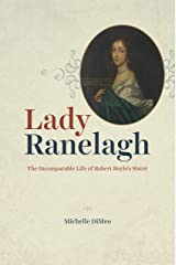Lady Ranelagh: The Incomparable Life of Robert Boyle's Sister (Synthesis) (English Edition) Format Kindle