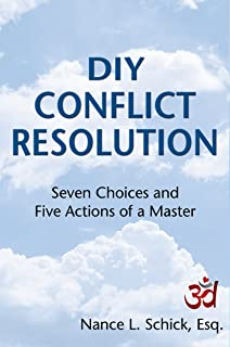 DIY Conflict Resolution: Seven Choices and Five Actions of a Master