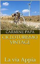 Cicloturismo Vintage: La via Appia