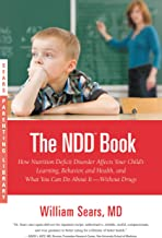 The N.D.D. Book: How Nutrition Deficit Disorder Affects Your Child's Learning, Behavior, and Health, and What You Can Do A...