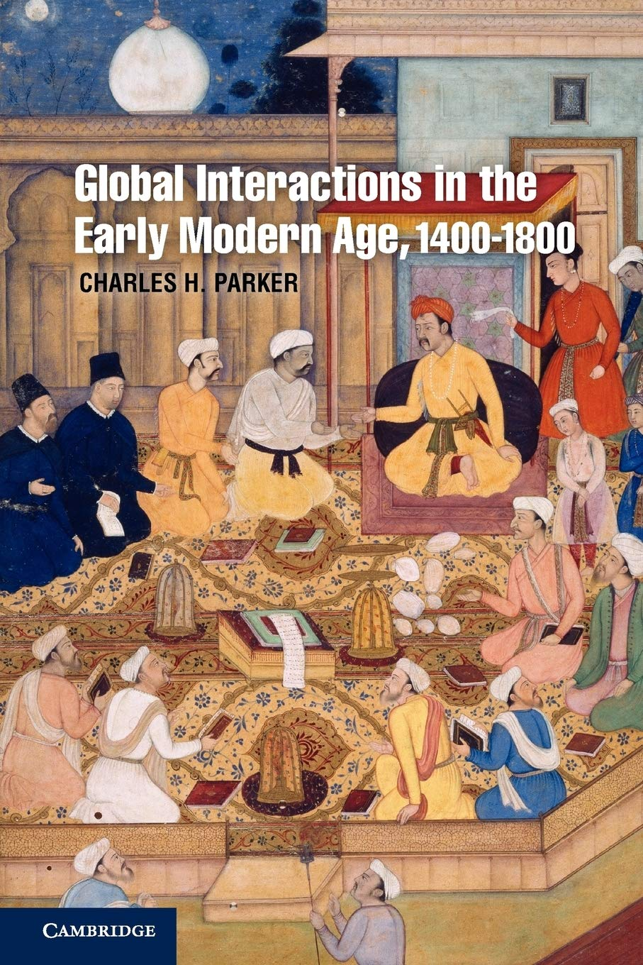 Global Interactions In The Early Modern Age, 1400 -1800 (Cambridge Essential Histories)