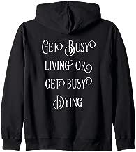 Get Busy Living Or Get Busy Dying   Fun Zip Hoodie