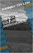 Why Does Human Need Culture Improvement
