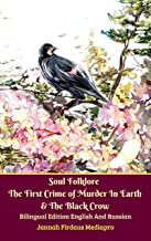 Soul Folklore The First Crime of Murder In Earth & The Black Crow Bilingual Edition English And Russian
