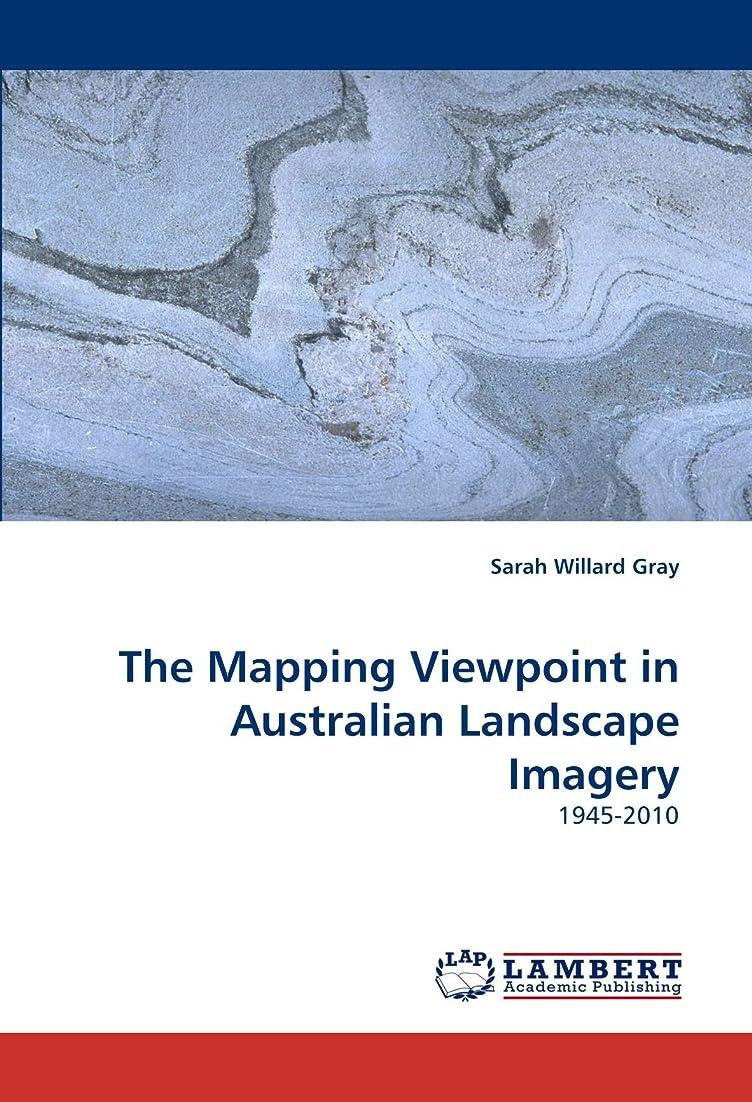 大工修羅場The Mapping Viewpoint in Australian Landscape Imagery