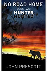 NO ROAD HOME Book Two: Hunter, Hunted Kindle Edition