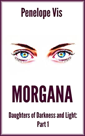 Morgana: Daughters of Darkness and Light: Part 1